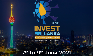 SRI LANKA INVESTMENT FORUM 2021 (Virtual: 07 – 09 June 2021)
